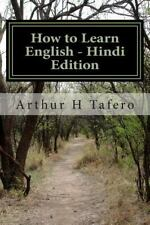 How to Learn English - Hindi Edition : In English and Hindi by Arthur Tafero...