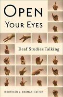 Open Your Eyes : Deaf Studies Talking, Paperback by Bauman, H-Dirksen L. (EDT...