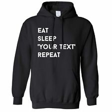 "Custom Hoodie Eat, Sleep, ""Your Text Here"", Repeat Personalised Joke Gift"