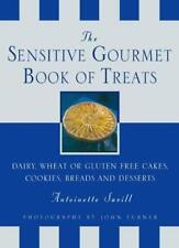 More from the Sensitive Gourmet: Cakes, c00kies, Desserts and Bread without Da,