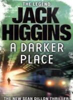 A Darker Place By Jack Higgins. 9780007294947