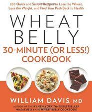 Pancetta di grano 30 minuti (o meno!) LIBRO di ricette da William Davis (Rilegato, 2014) NUOVO