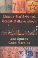 Chicago Based Gangs : Beyond Folks and People, Paperback by Sparks, Joe; Mora...