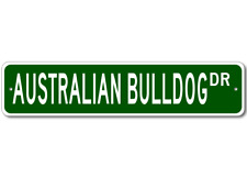 Australian Bulldog K9 Breed Pet Dog Lover Metal Street Sign - Aluminum