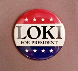 """* Loki for President * Button 2.25"""" Marvel Cosplay Prop Badge Pin Costume"""