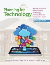 Planning for Technology : A Guide for School Administrators, Technology Coordin…