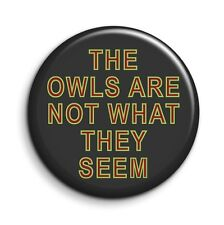 Twin Peaks The Owls Are Not What They Seem TV Button Pin Badge - 38mm/1.5 inch