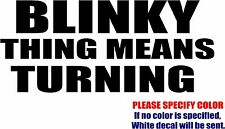 "Vinyl Decal Sticker - Blinky Thing Mean Turning Car Truck Bumper JDM Fun 12"""