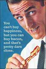 You Can't Buy Happiness, But You Can Buy Bacon... Funny fridge magnet (ep)