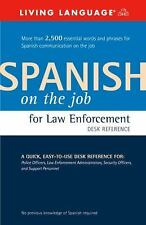 Spanish on the Job for Law Enforcement Desk Reference 1997.  Living Language