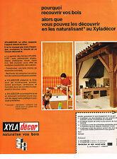 PUBLICITE  1970   XYLADECOR     naturalise votre bois