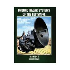 "Ground Radar Systems of the German Luftwaffe to 1945 by Werner MÃ""ller (author)"