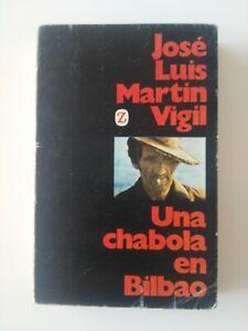 UNA CHABOLA EN BILBAO (José Luis Martín Vigil)