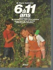 6 à 11 ans.Developpement de l'intelligence.Dr Pierre GALIMARD.Privat D009