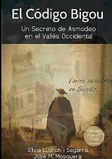 El Codigo Bigou; un Secreto de Asmodeo en el Valles Occidental by Jose Manuel...