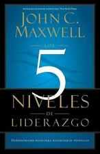 Los 5 Niveles de Liderazgo: Demonstrados Pasos Para Maximizar su Potencial = The