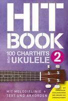 Hitbook 2 - 100 Charthits für Ukulele - mit Melodielinie + Text und Akkorden