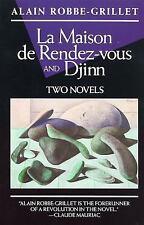 La Maison de Rendez-Vous and Djinn: Two Novels (Robbe-Grillet, Alain)