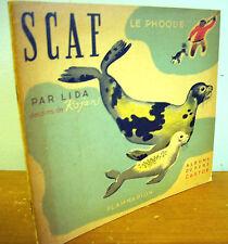SCAF Le Phoque par Lida, dessins de Rojan, 1936 French Children's Book