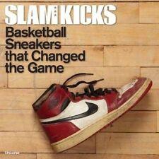 Slam Kicks: Basketball Sneakers That Changed the Game by Robert Jackson, Ben...