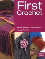 First Crochet (C&B Crafts) (C&B Crafts (Paperback)),Lesley Stanfield