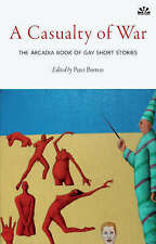 Casualty of War, A: The Arcadia Book of Gay Short Stories, , New Book