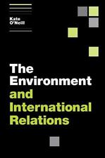 Themes in International Relations: The Environment and International Relations …