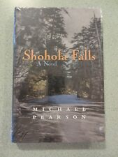 Shohola Falls : A Novel by Michael Pearson (2003, Hardcover) NIP