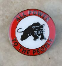 ALL POWER TO THE PEOPLE ENAMEL PIN BADGE - BLACK PANTHERS POLITICAL SOCIALIST