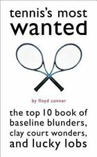 Tennis's Most Wanted: The Top 10 Book of Baseline Blunders, Clay Court Wonders,