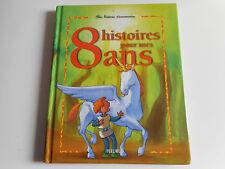 MES HISTOIRES D'ANNIVERSAIRE / 8 HISTOIRES POUR MES 8 ANS - FLEURUS
