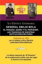 General Emilio Mola : El Pasado, Aza�a y el Porvenir by Emilio Mola Vidal...