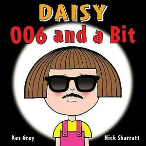 Daisy: 006 and a Bit (Daisy Picture Book) (Daisy Picture Books) Gray, Kes Very G