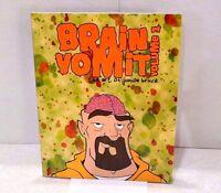 Brain Vomit Volume 1 The Art of Junior Bruce Sketchbook Comics Graphic Art Book