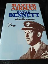 Master Airman: A Biography of Air Vice-Marshal Donald Bennett by Alan Bramson