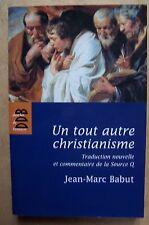 un tout autre christianisme - Jean Marc Babut