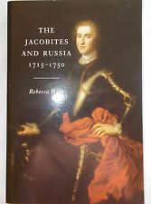 SCARCE- The Jacobites and Russia 1715-1750 by Rebecca Wills.2002 1st P/B