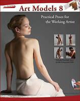 NEW Art Models 8: Practical Poses for the Working Artist (Art Models series)