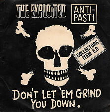 "EXPLOITED / ANTI-PASTI don't let 'm grind you down 7""EP 1981 UK Punk"