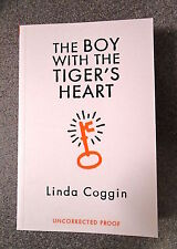 THE BOY WITH THE TIGER'S HEART by LINDA COGGIN - HOT KEY BOOKS 2014 *PROOF COPY*