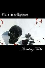 Welcome to My Nightmare by Brittney Vichi (2012, Paperback)