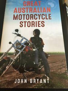 GREAT AUSTRALIAN MOTORCYCLE STORIES - 40 GREAT STORIES - JOHN BRYANT - NEW