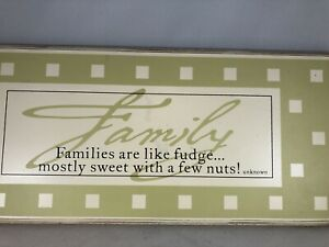 Families are Like Fudge Mostly Sweet with a Few Nuts - Wood Sign