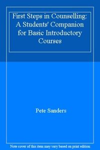 First Steps in Counselling: A Students' Companion for Basic In ..9781898059141