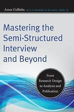 Mastering The Semi-Structured Interview And Beyond: From Research Design To A...