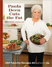 Paula Deen Cuts the Fat : 250 Favorite Recipes All Lightened Up by Paula Deen...