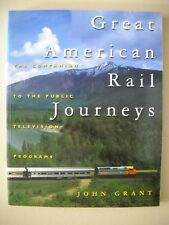 Great American Rail Journeys by John Grant ~ Companion Book to the PBS Programs