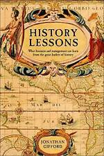Very Good, History Lessons: What Business and Management can Learn from the Grea