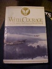 1994 Book, WITH COURAGE: THE US ARMY AIR FORCE IN WORLD WAR II by ALFRED M. BECK