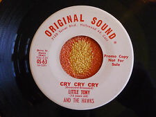LITTLE TONY & THE HAWKS Cry Cry Cry 45 rpm WHITE LABEL PROMO Original Sound 1966